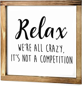 MAINEVENT Relax We're All Crazy Sign - Rustic Farmhouse Decor for The Home Sign- Funny Office Decor - Modern Farmhouse Signs for Living Room, Funny Relax Sign with Solid Wood Frame - 12x12 Inch