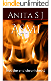 Asmi (not the end chronicles -1)