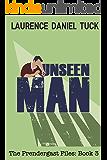 Unseen Man: The Prendergast Files: Book 3
