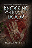 Knocking on Heaven's Door: A Novel
