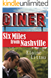 Six Miles From Nashville (The Nashville Series Book 1)