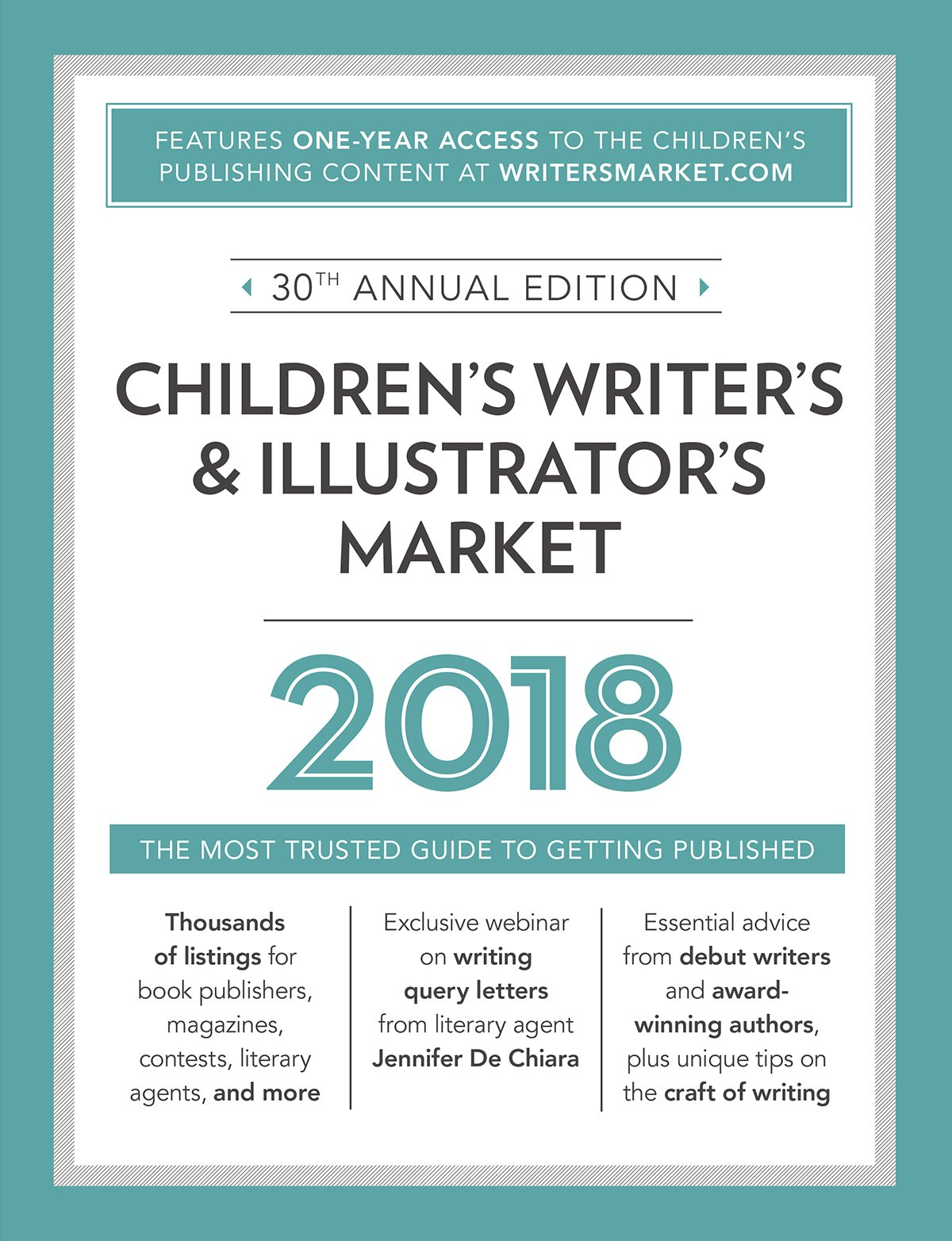 Children's Writer's & Illustrator's Market 2018: The Most Trusted Guide to Getting Published by Writer's Digest Books