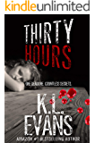 Thirty Hours: a dark romance of psychosis and love