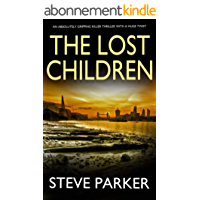 THE LOST CHILDREN an absolutely gripping killer thriller with a huge twist (English Edition)