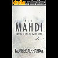 The Mahdi: Understanding the Awaited One