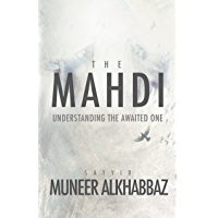 The Mahdi: Understanding the Awaited One (English Edition)