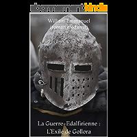 La Guerre-Edalfirienne - I : L'Exilé de Gollora