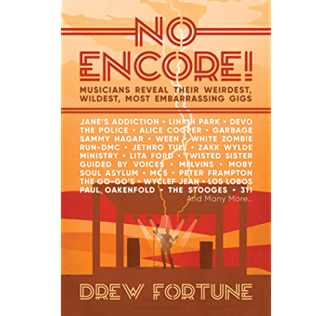 No Encore Musicians Reveal Their Weirdest Wildest Most Embarrassing Gigs Kindle Edition By Fortune Drew Arts Photography Kindle Ebooks Amazon Com