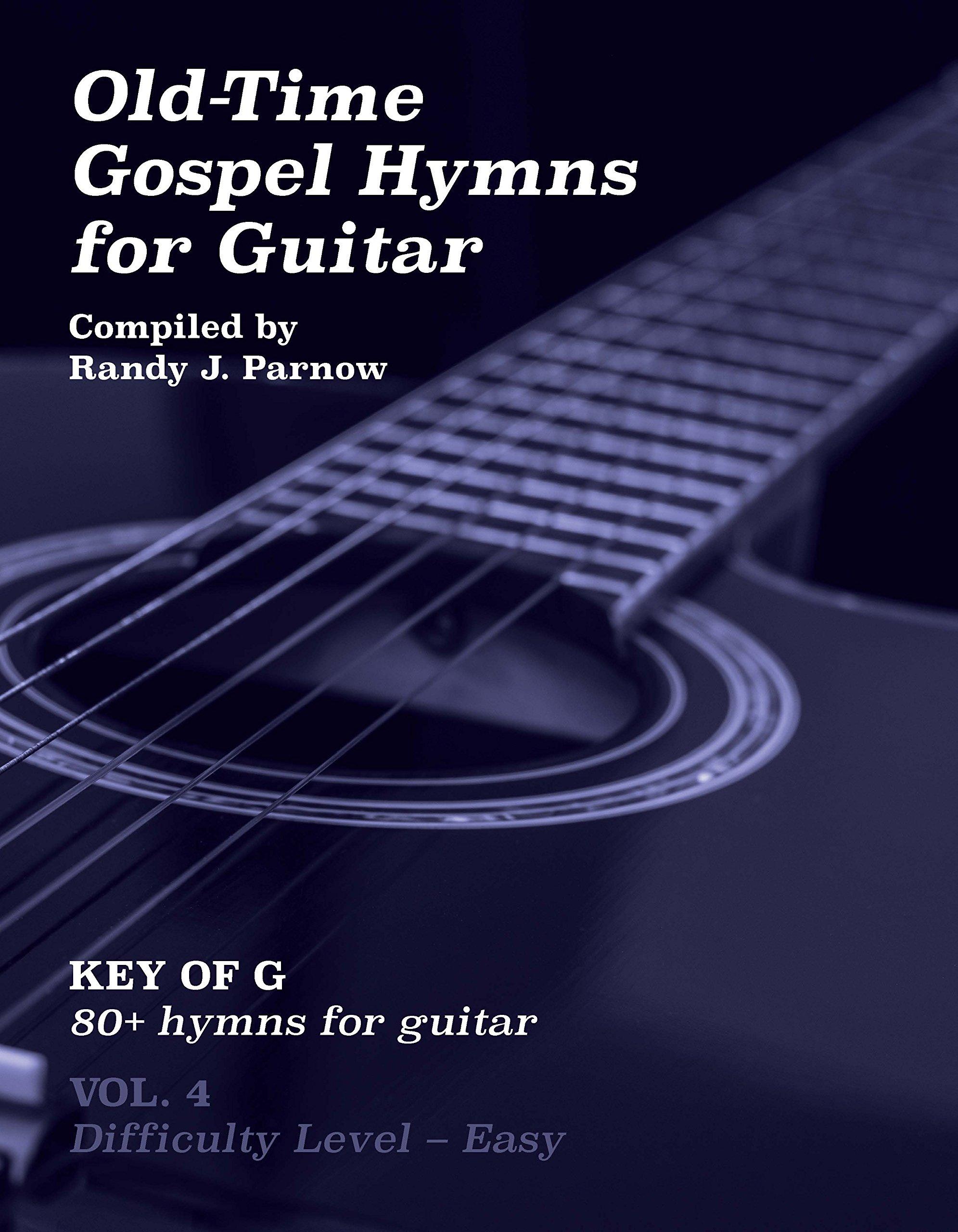 Volume 4 Old Time Gospel Hymns For Guitar Key Of G Randy J