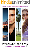 Did I Mention I Love You? (DIMILY Trilogy)