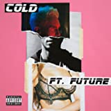Cold [feat. Future] [Explicit]