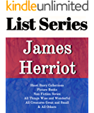 JAMES HERRIOT: SERIES READING ORDER: ALL CREATURES GREAT AND SMALL, ALL THINGS BRIGHT AND BEAUTIFUL, ALL THINGS WISE AND WONDERFUL, SHORT STORY COLLECTIONS BY JAMES HERRIOT