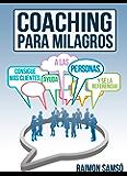 Coaching para Milagros: Consigue más clientes, ayuda a más personas (Consciencia nº 3)