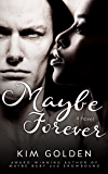 Maybe Forever (Maybe... Book 3)