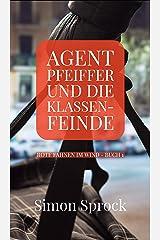 Agent Pfeiffer und die Klassenfeinde: Ein spannender Polit-Thriller (Rote Fahnen im Wind 1) (German Edition) Kindle Edition