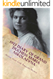 1913 Diary of Grand Duchess Maria Nikolaevna: Comlplete Tercentennial Journal of the Third Daugher of the Last Tsar (The Romanovs in Their Own Words Book 6) (English Edition)