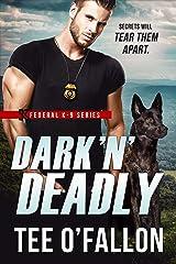Dark 'N' Deadly (Federal K-9 Book 3) Kindle Edition