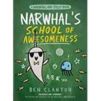 Narwhal's School of Awesomeness: Funniest children's graphic novel of 2021 for readers aged 5+: Book 6 (A Narwhal and…
