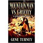 Mountain Man Vs Grizzly: A Western Adventure (Arrival Of The Mountain Man Book 8)