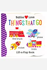 Things That Go Chunky Lift-a-Flap Board Book (Babies Love) Board book