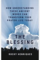The Blessing: How understanding these ancient words can transform your prayer life today!