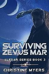 SURVIVING ZEVUS MAR: Revised (ALEDAN SERIES Book 3) Kindle Edition