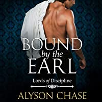 Bound by the Earl: Lords of Discipline, Book 2