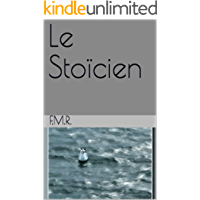Le Stoïcien (French Edition)