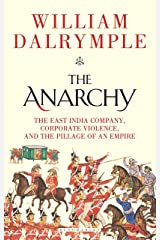 The Anarchy: The East India Company, Corporate Violence, and the Pillage of an Empire Hardcover