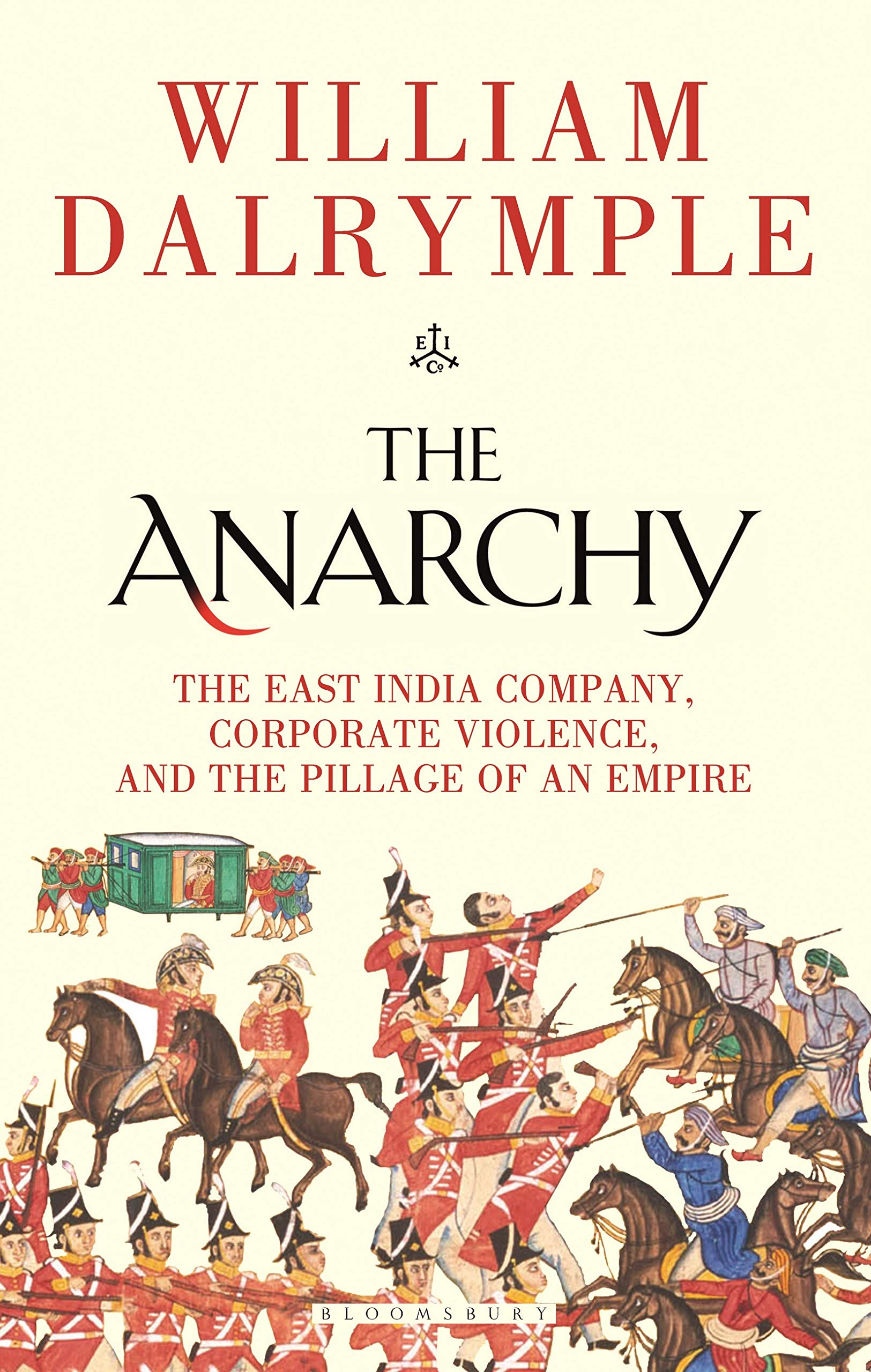 The Anarchy: The East India Company, Corporate Violence, and the Pillage of an Empire (1526618508) Amazon Price History, Amazon Price Tracker