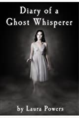 Diary of a Ghost Whisperer Kindle Edition