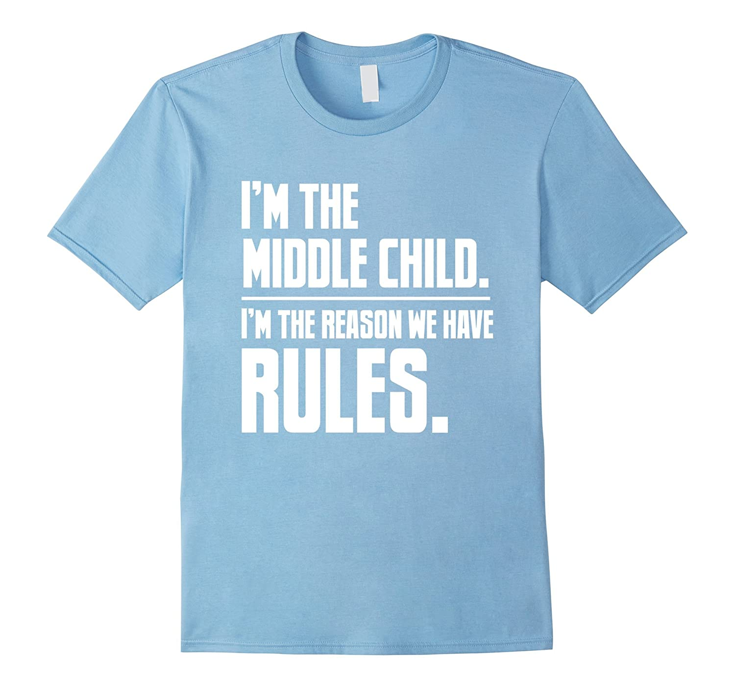 I'm The Middle Child Funny Sister Brother Kid Adult T Shirt