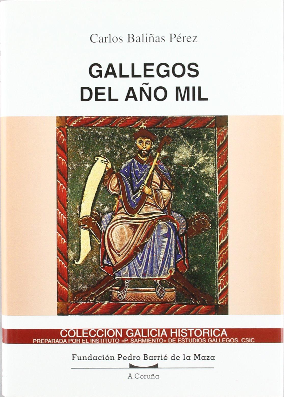 Gallegos del año mil Galicia Histórica. Instituto de Estudios ...