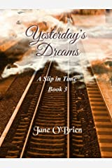 Yesterday's Dreams (A Slip in Time Book 3) Kindle Edition