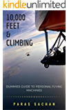 10,000 Feet & Climbing: Dummies guide to Personal Flying Machines