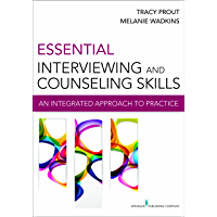 Essential Interviewing and Counseling Skills: An Integrated Approach to Practice
