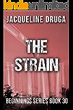 The Strain: Beginnings Series Book 30