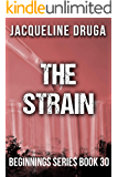 The Strain: Beginnings Series Book 30