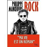 Rock: la première autobiographie de Philippe Manoeuvre et à travers lui 30 ans d'histoire du rock!