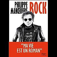 Rock : La première autobiographie de Philippe Manoeuvre et à travers lui 30 ans d'histoire du rock! (HarperCollins)