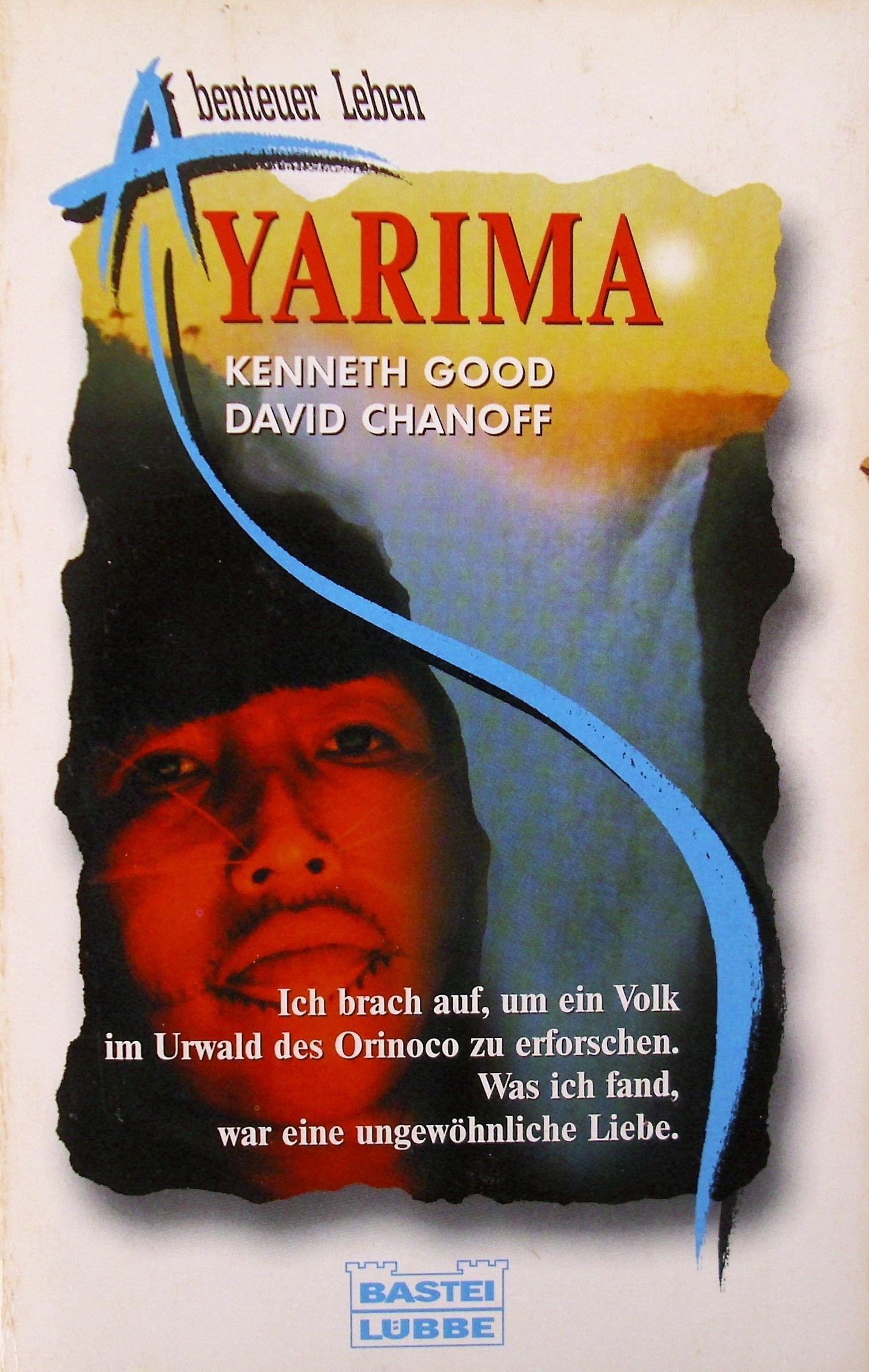 Yarima. Ich brach auf, um ein Volk im Urwald des Orinoco zu erforschen. Was ich fand, war eine ungewöhnliche Liebe.