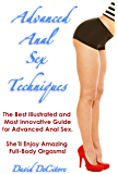 Advanced Anal Sex Techniques - The Best Illustrated and Most Innovative Guide for Advanced Anal Sex.