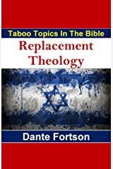 Taboo Topics In The Bible: Replacement Theology Kindle Edition