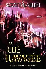 La Cité Ravagée (La Tapisserie Déchirée) (French Edition) Kindle Edition