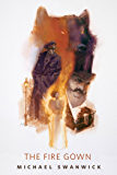 The Fire Gown: A Tor.Com Original (The Mongolian Wizard Book 2)