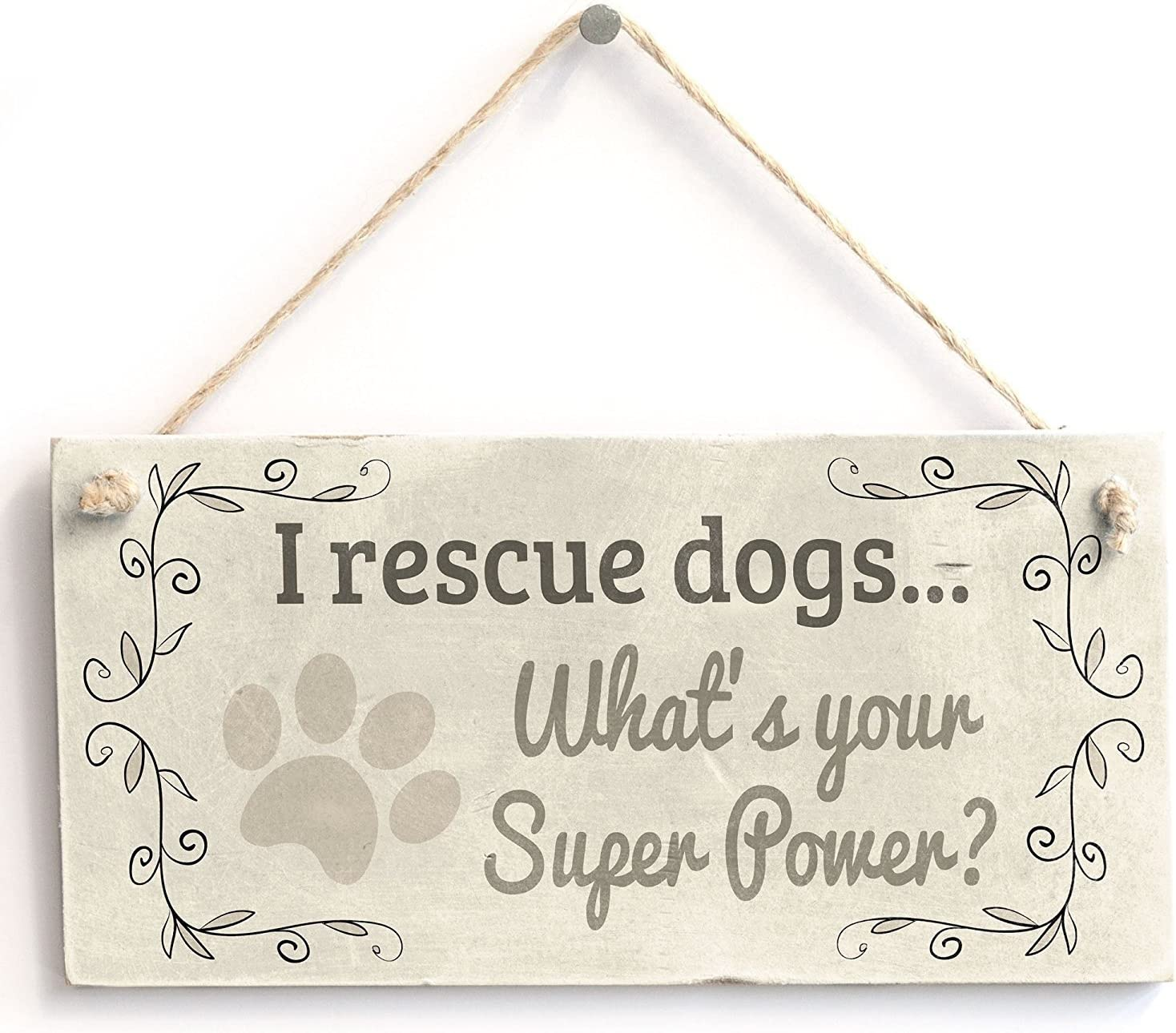 "Meijiafei I Rescue Dogs. What's Your Super Power - Vintage PVC Sign/Plaque 10""x5"""