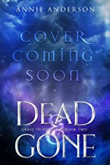 Dead and Gone (Grave Talker Book 2) Kindle Edition