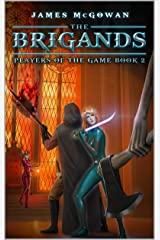 The Brigands: Players of the Game Book 2 Kindle Edition