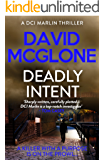 Deadly Intent (A DCI Marlin Thriller Book 2)