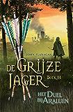 Het duel bij Araluen (De Grijze Jager Book 14)